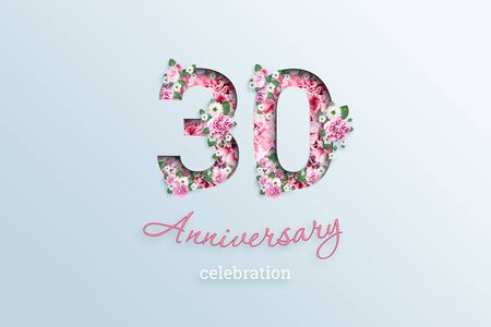 Creative background, the inscription 30 number and anniversary celebration textis flowers, on a light background. Anniversary concept, birthday, celebration event, template, flyer.