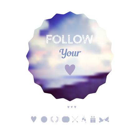 motto: follow your heart  decoration, Greeting card, travel theme. Holiday on the beach, vacation. Vector blurred natural landscape under mask is complete. Love icons. Web interface template. Quote, motto