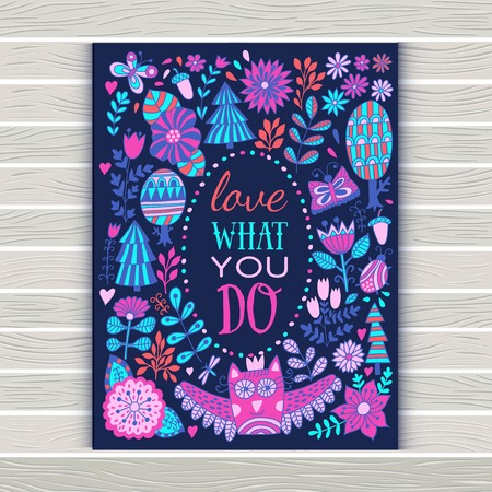line art: Morivation quotation - Love what you do. floral greeting card on wood texture, illustration with forest, botanical drawing. Flowers frame Vectores