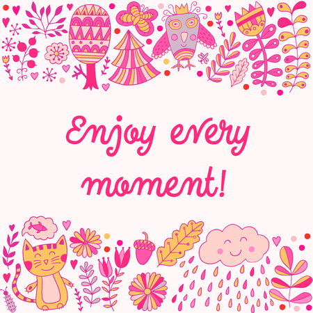 Enjoy every moment lettering illustration card, cute childish design: flower doodles, cat and owl in romantic style
