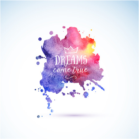 Bright watercolor background on white - vector Illustration with quotation dreams come true Ilustracja