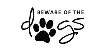 Slogan beware of the dog. Danger, warning sign Vector dogs silhouette, animals footprints, steps, foot, feet icon. Print for hound step, woof quote. Caution signs Cartoon line pattern. Funny footsteps or steps slogans. Dogs footprint. Funny vector dog quote signs. Animals day.
