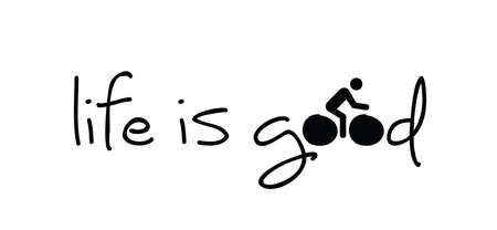 Slogan life is good. World Bicycle day or health day race tour. Sport icon. Cyclist t shirt. Cycling symbol. Funny vector bike sports symbol. Clipart cartoon sportswear icons. Cycling quotes.