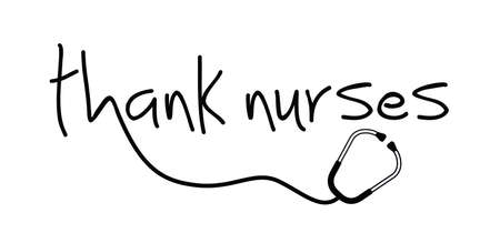 Thank you nurses. Slogan happy nurse day with stethoscope sign on 12 may. Medical health care sign Vector quote. Possitive inspiration and motivation.