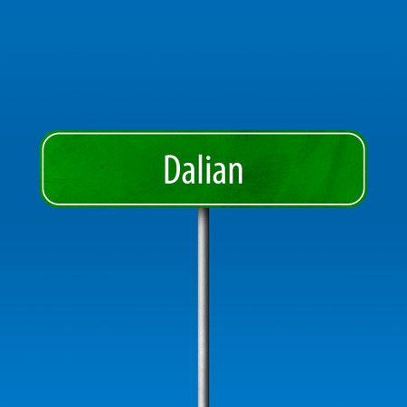 Dalian - town sign, place name sign