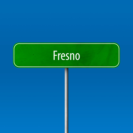 Fresno - town sign, place name sign
