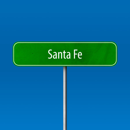 Santa Fe - town sign, place name sign