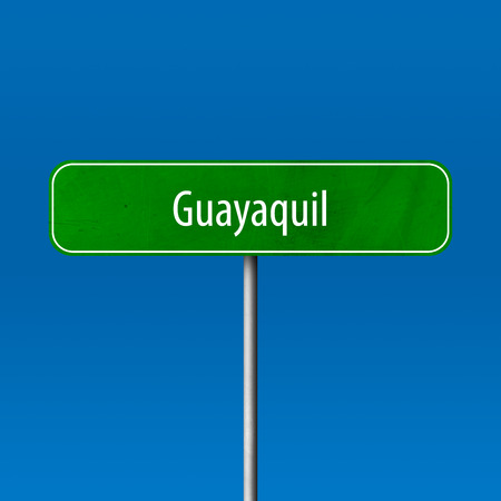 Guayaquil - town sign, place name sign