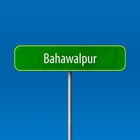 Bahawalpur - Stadtschild, Ortsnamenschild