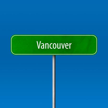 Vancouver - Stadtschild, Ortsnamenschild