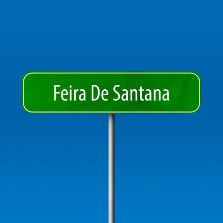 Feira De Santana - Stadtschild, Ortsnamenschild