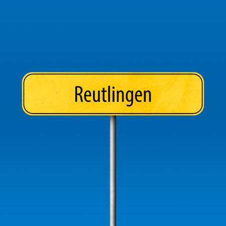 Reutlingen - Stadtschild, Ortsnamenschild