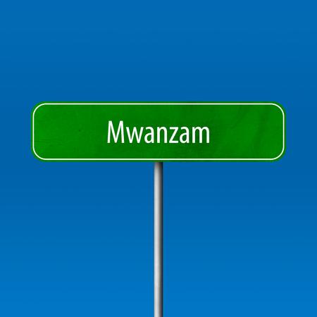 Mwanzam - Stadtschild, Ortsnamenschild