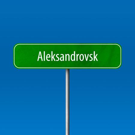 Aleksandrovsk - town sign, place name sign