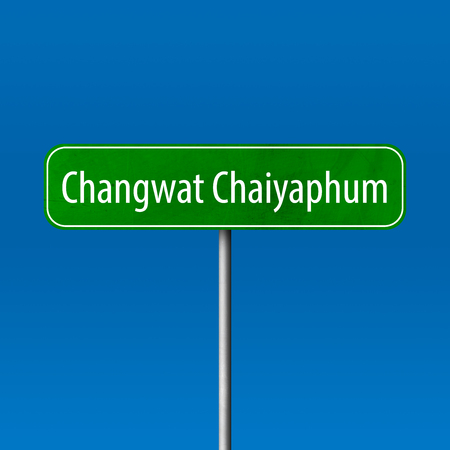 Changwat Chaiyaphum - town sign, place name sign