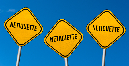Netiquette - yellow signs with blue sky