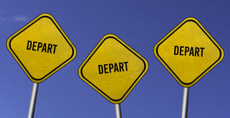 depart - three yellow signs with blue sky background