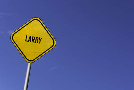 Larry - yellow sign with blue sky background