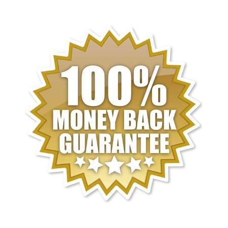 money back: A hundred percent money back guarantee sign in gold