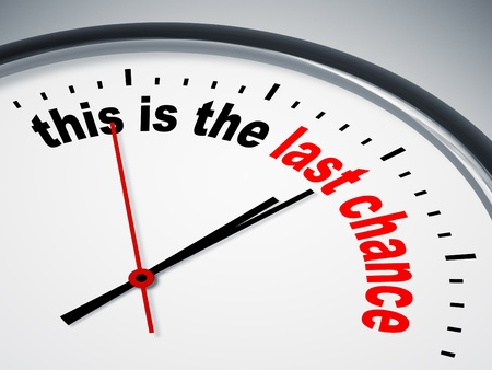 chances are: A nice clock with this is the last chance Stock Photo
