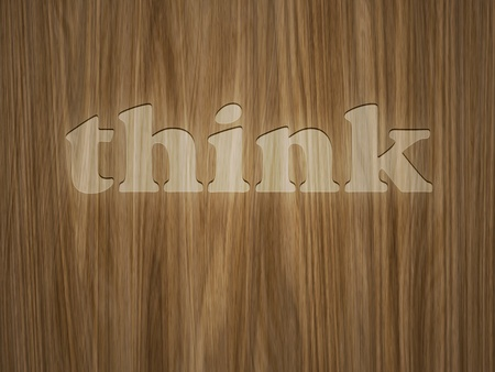 bark carving: A beautiful wooden background with the word think Stock Photo
