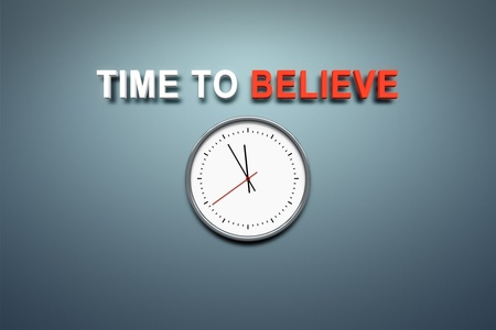 new start: A wall with the words time to believe Stock Photo