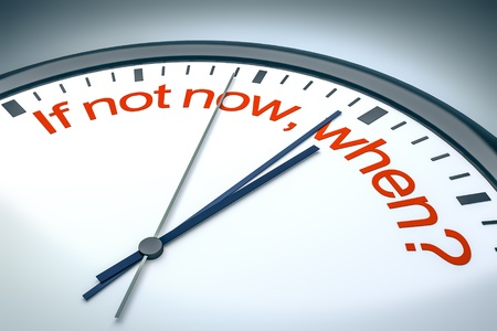 when: An image of a nice clock with if not now, when? Stock Photo