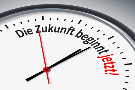 hintergrund: Eine Uhr mit Text Die Zukunft beginnt jetzt!