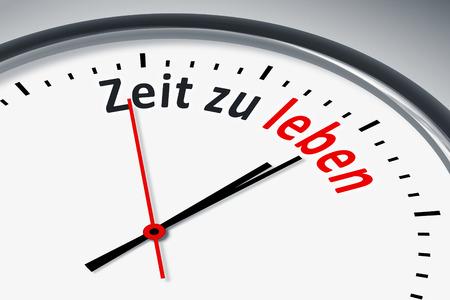 Eine Uhr mit Text Zeit zu leben