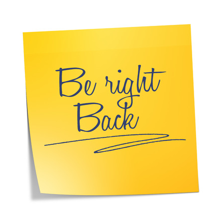 A sticky paper with the message be right back photo