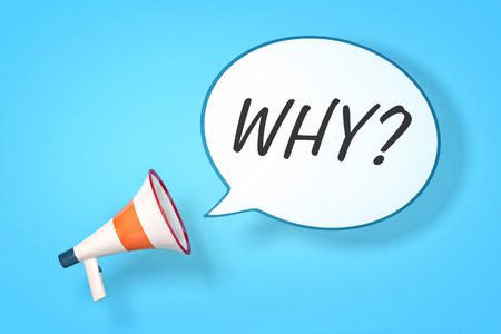 A megaphone with a speech bubble and the word why photo