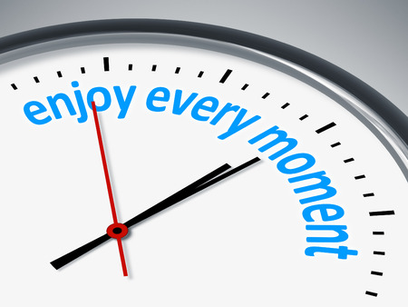 every: An image with a clock and the message enjoy every moment Stock Photo