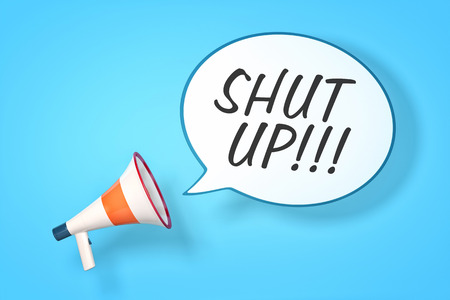 A megaphone with a speech bubble and the message shut up
