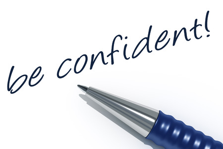 to be: An image of a pen with the message be confident