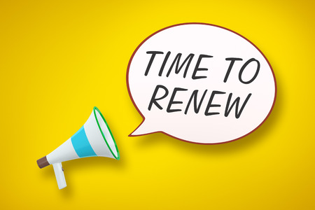 renew: A megaphone and a speech bubble with the message time to renew