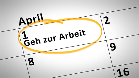 first day: calendar detail shows go to work day 1st of april in german language