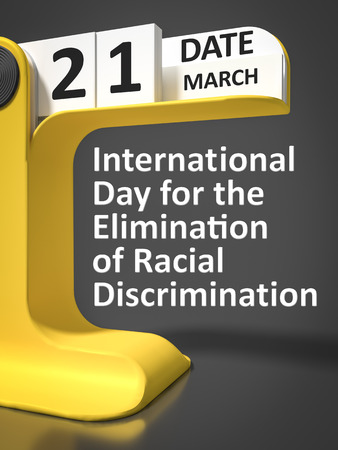 elimination: International Day for the Elimination of Racial Discrimination 21st of march