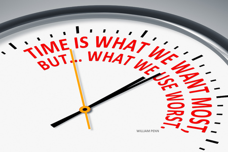 Time is what we want most, but... what we use worst. Saying by William Penn