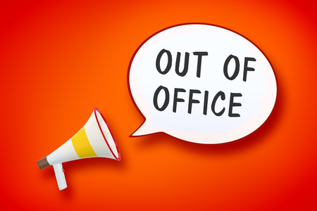 A megaphone and a speech bubble with the message out of office 3d illustration