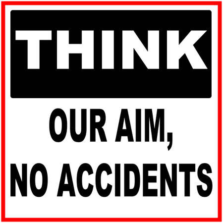 Think our aim, no accidents Illustration