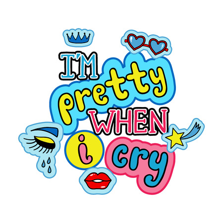 Im pretty when I cry colorful text  with lips, glasses and a crown illustrations
