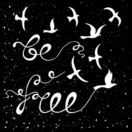 자유로워지세요. 자유에 대한 영감을 주는 인용문. 손으로 그린 새가 있는 현대 서예 문구. 인쇄 및 포스터를 위한 보호 스타일의 글자.