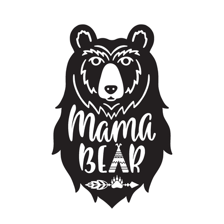 Mama bear. Hand drawn typography phrase with bear head, teepee, paw. Vector illustration isolated on white background.