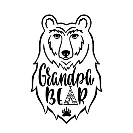 Grandpa bear. Hand drawn typography phrase with bear head, teepee, paw. Vector illustration isolated on white background.