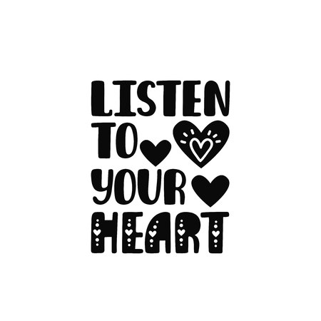Listen to your heart. Inspirational printable quote with heart. Vector hand drawn phrase for print, poster, tshirt, playroom, nursery. apparel decoration, greeting card. Typographic design. Иллюстрация