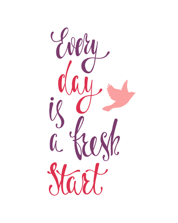 Every day is a fresh start. Inspirational quote about happiness. Modern calligraphy phrase with flying bird silhouette. Simple vector lettering for print and poster. Typography poster design.
