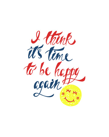 Inspirational quote about happiness. Modern calligraphy phrase with hand drawn smile. Simple vector lettering for print and poster. Typography poster design. Иллюстрация