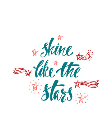 Shine like the stars. Inspirational quote about happiness. Modern calligraphy phrase with hand drawn falling stars. Simple vector lettering for print and poster. Typography design.