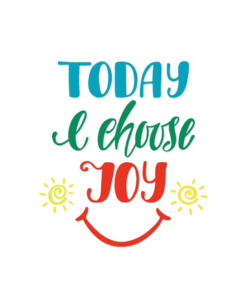 Today I choose joy. Inspirational quote about happiness. Modern calligraphy phrase with hand drawn smile. Simple vector lettering for print and poster. Typography poster design. Иллюстрация