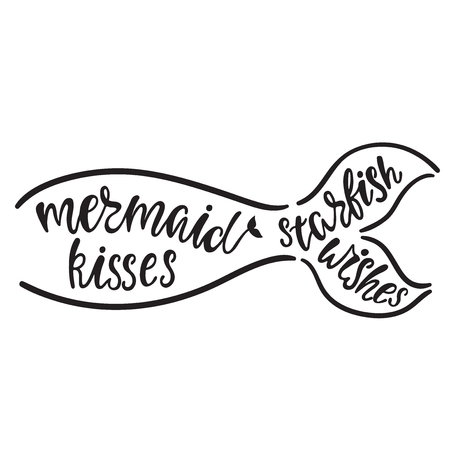 Mermaid kisses, starfish wishes. Hand drawn inspiration quote about summer with tail silhouette. Typography design for print, poster, t-shirt. Vector illustration isolated on white background Иллюстрация